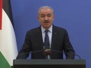 اشتية: مجلس الوزراء في حالة انعقاد دائمة لمتابعة التطورات في القدس